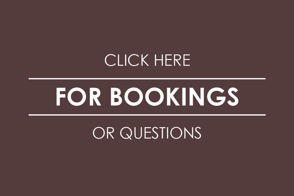 Click here for bookings or questions